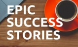 Epic Success Stories