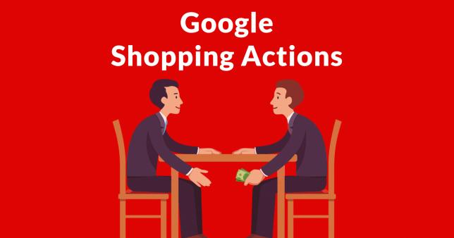 Что за зверь Google Shopping Actions?