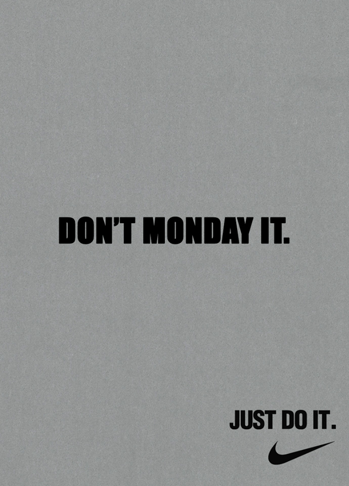 Don't monday it